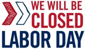 Closed September 4th: Happy Labor Day!